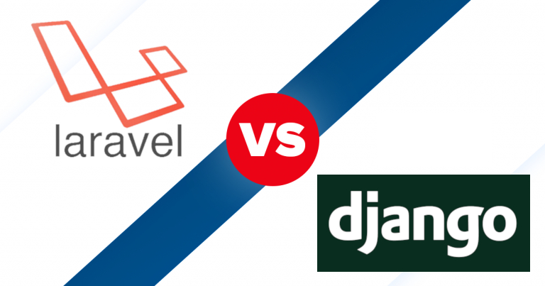 Laravel vs Django - Which One is Most Beneficial?
